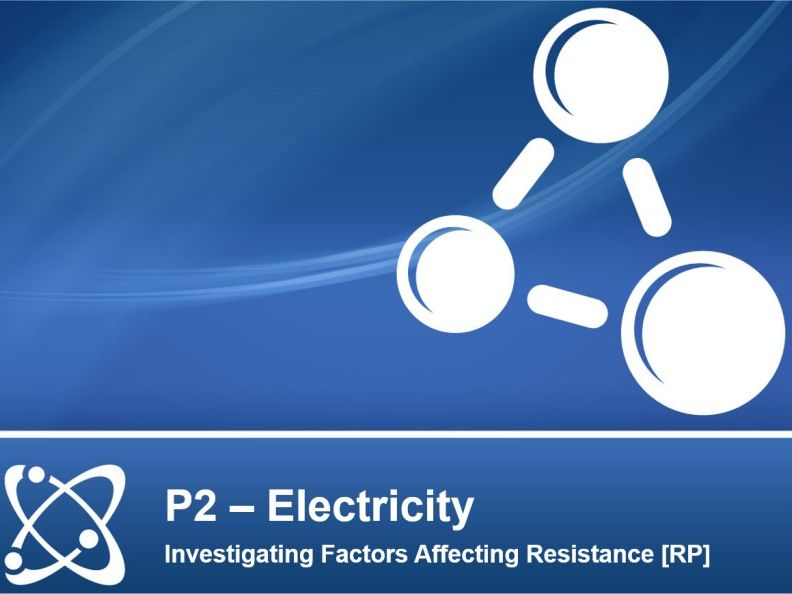 NEW AQA PHYSICS GCSE - ELECTRICITY - Lesson 4 - Investigating Factors Affecting Resistance [RP]