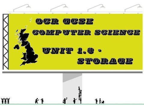 OCR GCSE Computer Science Unit 1.3 – Storage (Concept map, key vocabulary & questions)