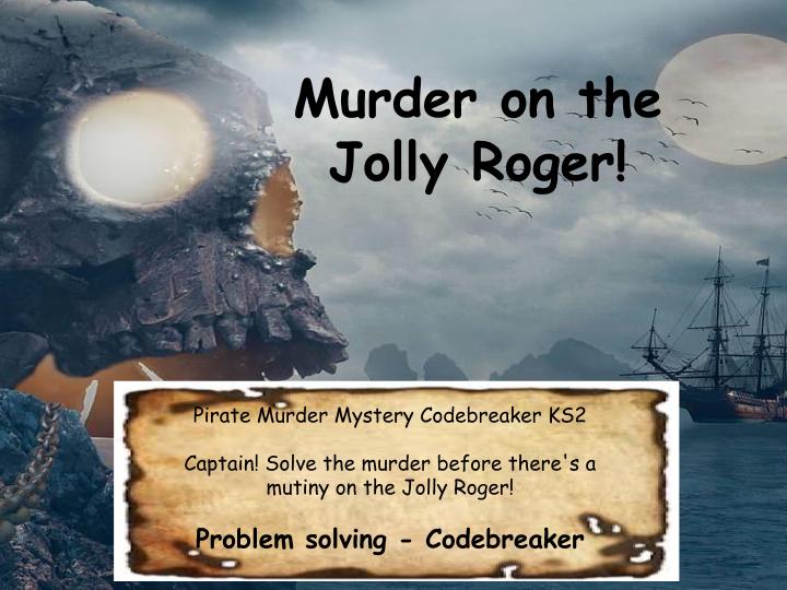 The famous Pirate Game Murder Mystery Codebreaker KS2