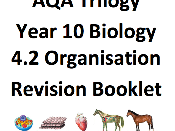 AQA Trilogy Biology 4.2 Organisation Revision Booklet