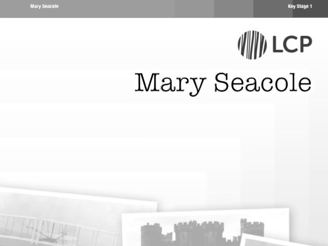 KS1 (Year 1 and 2) History: Mary Seacole including Worksheets and Plans