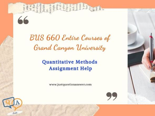BUS 660 Entire Courses of Grand Canyon University | Just Question Answer