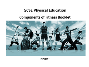 GCSE PE Components of Fitness Booklet