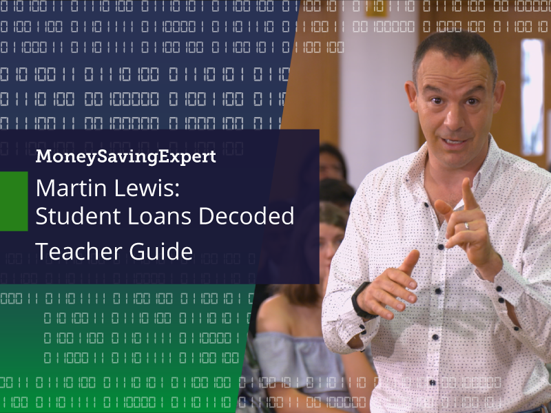 Martin Lewis: Student Loans Decoded Teacher Guide