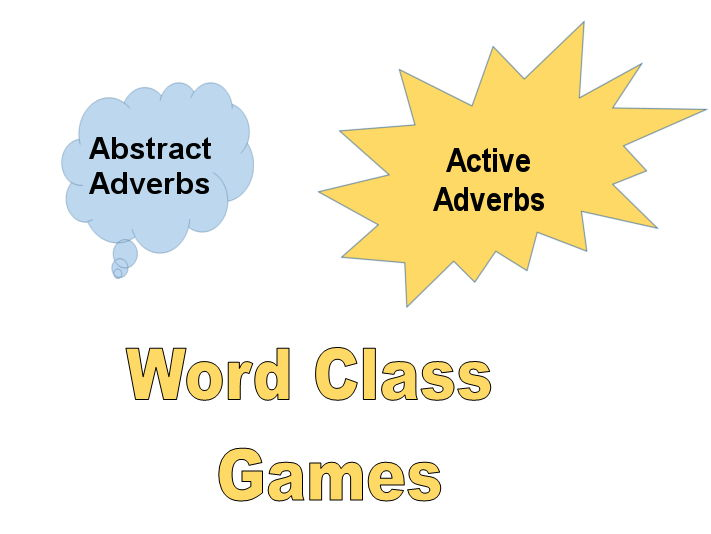Active & Abstract Adverbs & Word Class Games