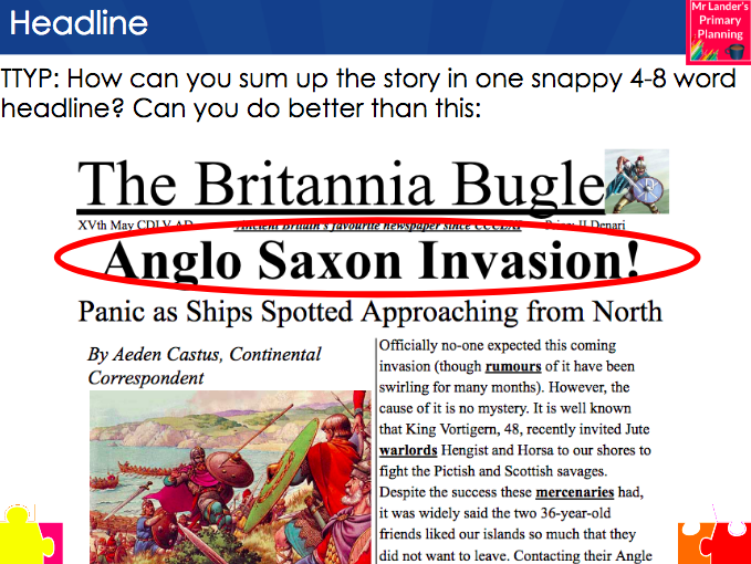 Y3/4 Anglo Saxon Invasion Newspaper Article Writing Lesson (Assessment Piece)