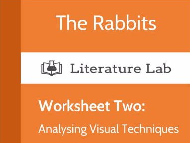 Literature Lab:  The Rabbits - Analysing Visual Techniques Worksheet