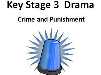 KS3 Drama Crime and Punishment Classroom Based SOW