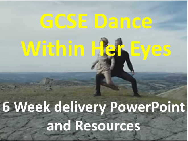 KS4 GCSE Dance: Within Her Eyes 6 Week Delivery PowerPoint and Resources
