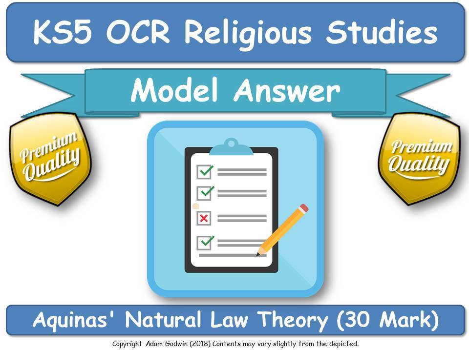 Model Answer - Aquinas' Natural Law Theory (30 Mark) Religious Studies OCR [ KS5 AS A2 ]
