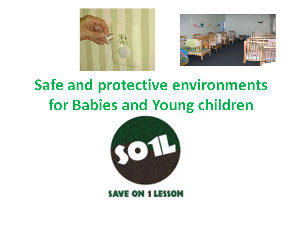 Safe and protective environments for Babies and Young children