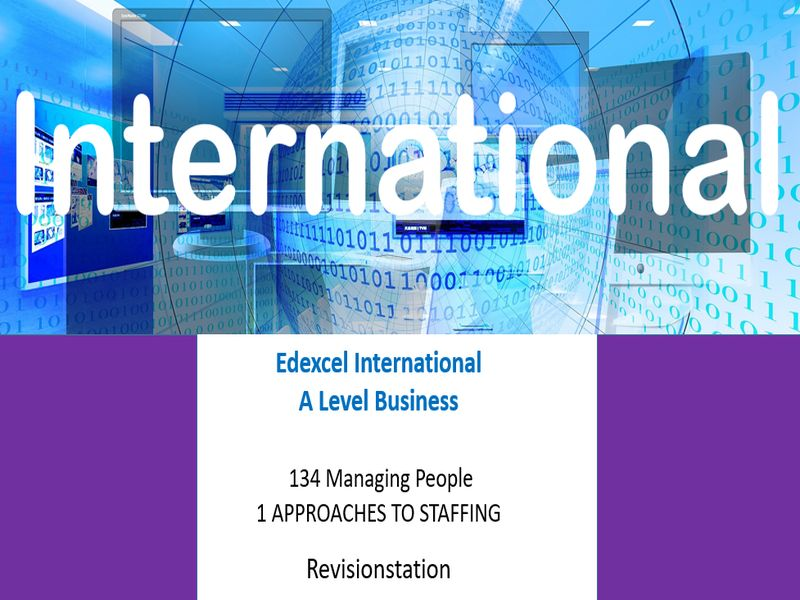 Pearson Edexcel International A Level Business (134) 1 Approaches to staffing