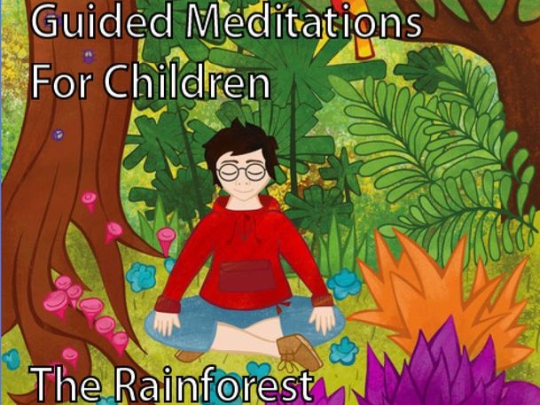 The Rainforest Children's Meditation