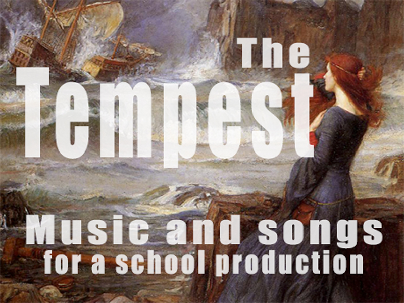 Shakespeare's 'The Tempest': Songs and music for a schools production
