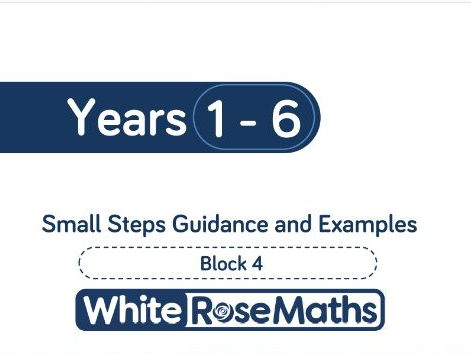 White Rose Maths - Schemes of Learning - Years 1 - 6 - Block 4 and 5