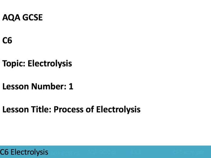 AQA GCSE C6 Process of Electrolysis