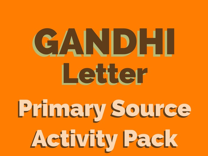 Gandhi Letter - To Every Englishman in India -  Primary Source Activity Pack