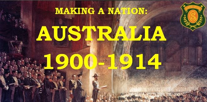 Making a Nation. Australia 1900-1914