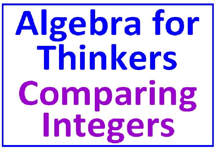 Algebra for Thinkers PLUS Comparing Integers with Less Than Greater Than