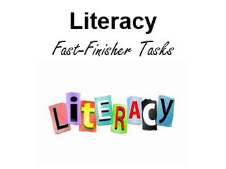 Literacy Fast-Finishers Tasks