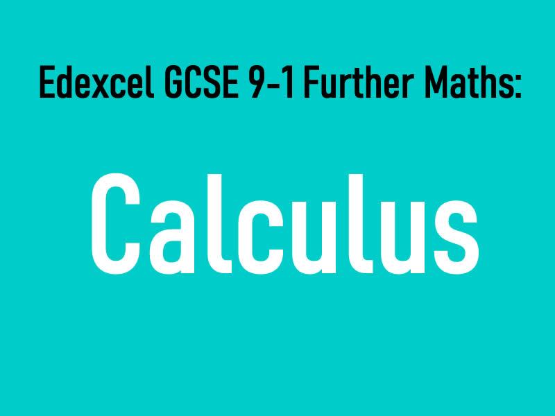 AQA GCSE 9-1 Further Maths Notes: Calculus
