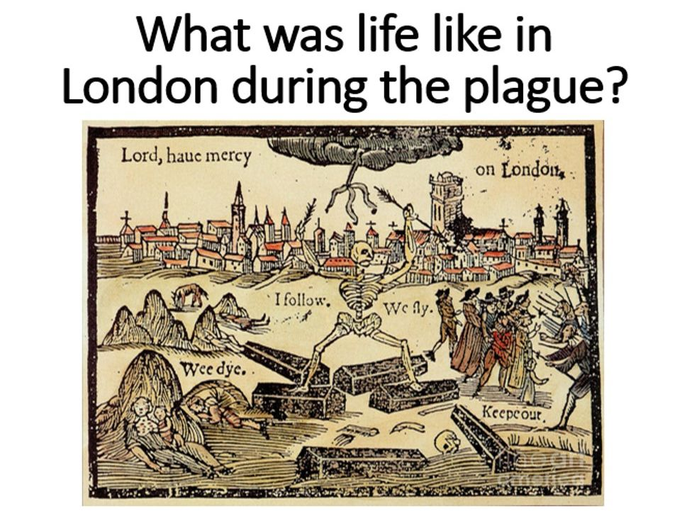 What was life like during the plague (17c)?