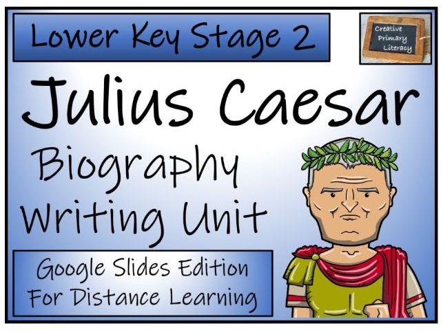 LKS2 Julius Caesar Biography Writing & Distance Learning Unit
