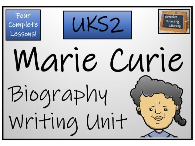 UKS2 - Marie Curie Biography Writing Unit