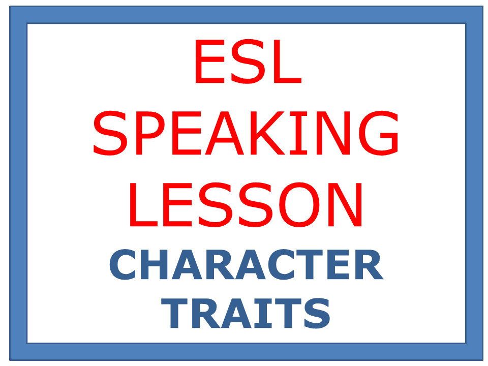 ESL LESSON PLAN - CHARACTER TRAITS