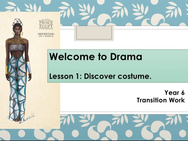 Year 6 Transition Lesson Drama Costume Creation