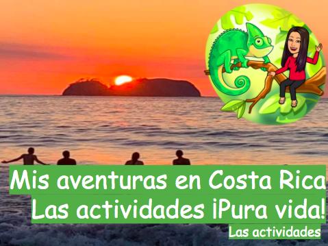Mis aventuras en Costa Rica día 9- Los lugares y las actividades