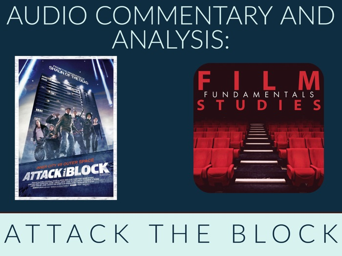 Attack the Block audio analysis - mp3 commentary for the film