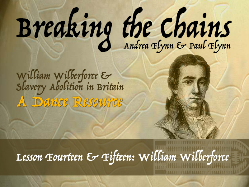 Breaking the Chains - Lessons 14 & 15 - W Wilberforce