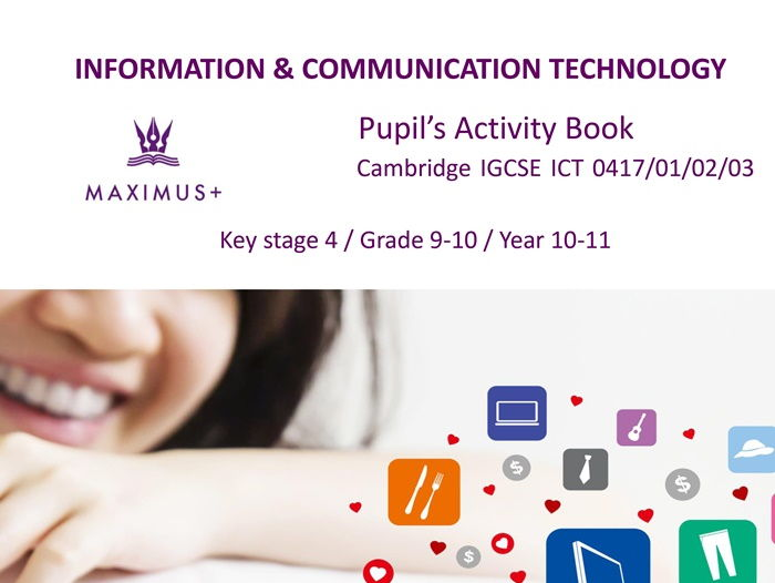 IGCSE ICT Pupil's Activity Book KS4 0417-01-02-03 FREE sample pages [Printed & PDF versions]