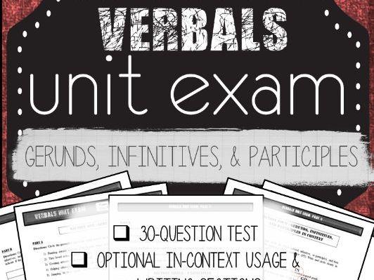 Grammar: Verbals UNIT EXAM (Gerunds, Infinitives, Participles)