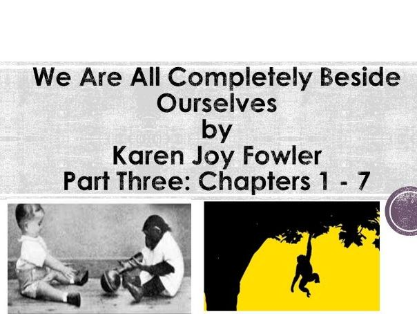 KS3/4 'We are all Completely Beside Ourselves' by Karen Joy Fowler (3 of 6)