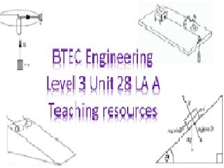BTEC Engineering Level 3 Nationals Unit 28 LA A