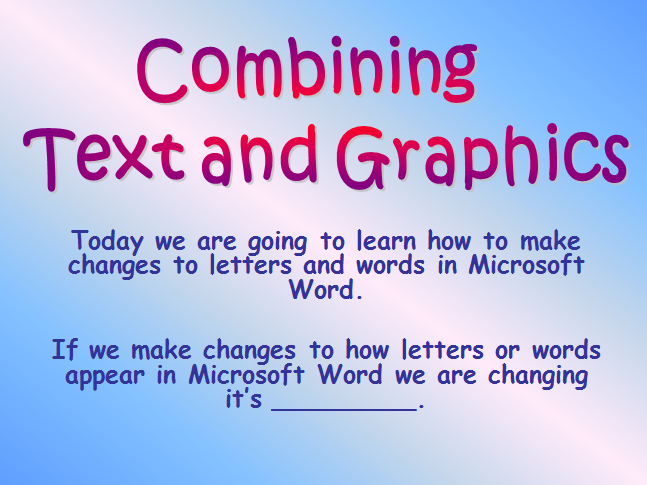 Computing Year 3- Combining text and graphics / Using Microsoft Word (4 lessons)
