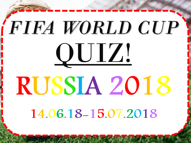 FIFA World Cup 2018 (and more...) QUIZ!