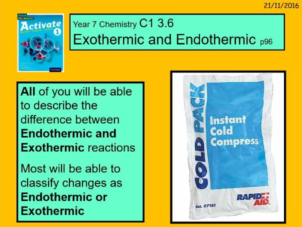 """A digital version of the Year 7 C1 3.6 """"Endothermic  and Exothermic Reactions"""" lesson."""