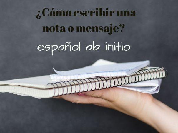 Español ab initio, cómo escribir una nota o mensaje .  Ab initio how to write a note or message