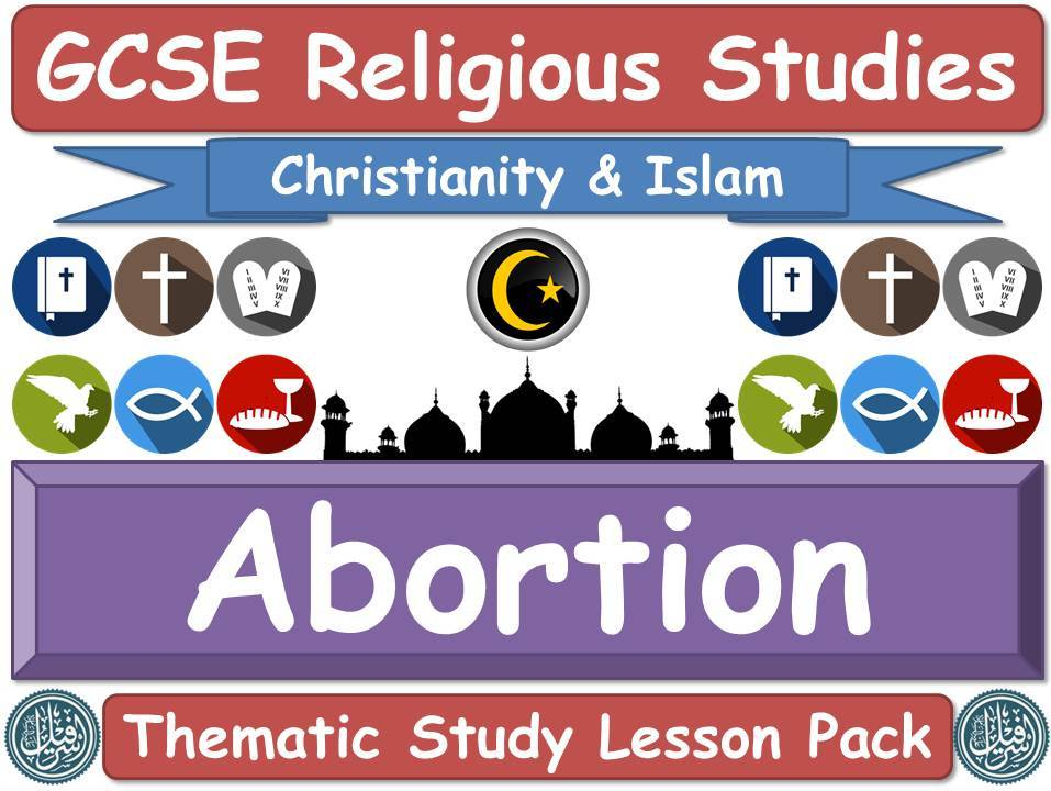 Abortion - Islam & Christianity (GCSE Lesson Pack) (Muslim / Islamic & Christian Views) [Religious Studies]