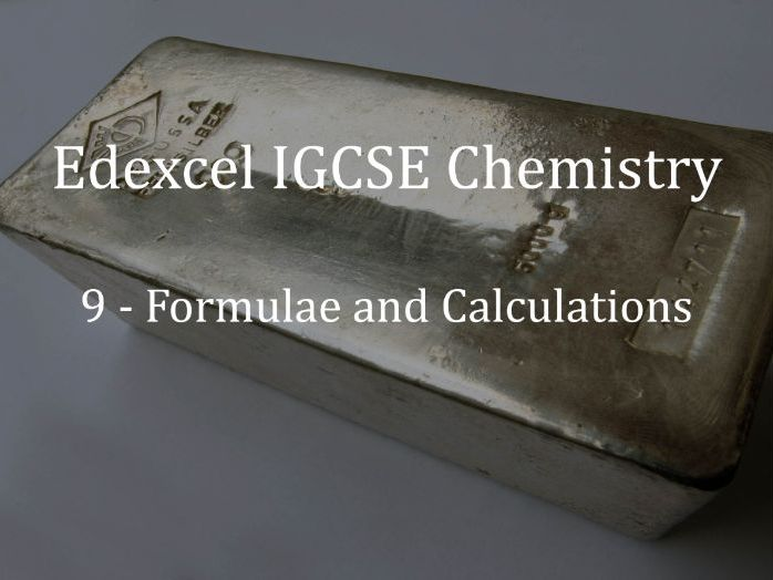 Edexcel IGCSE Chemistry Lecture 9 - Formulae and Calculations