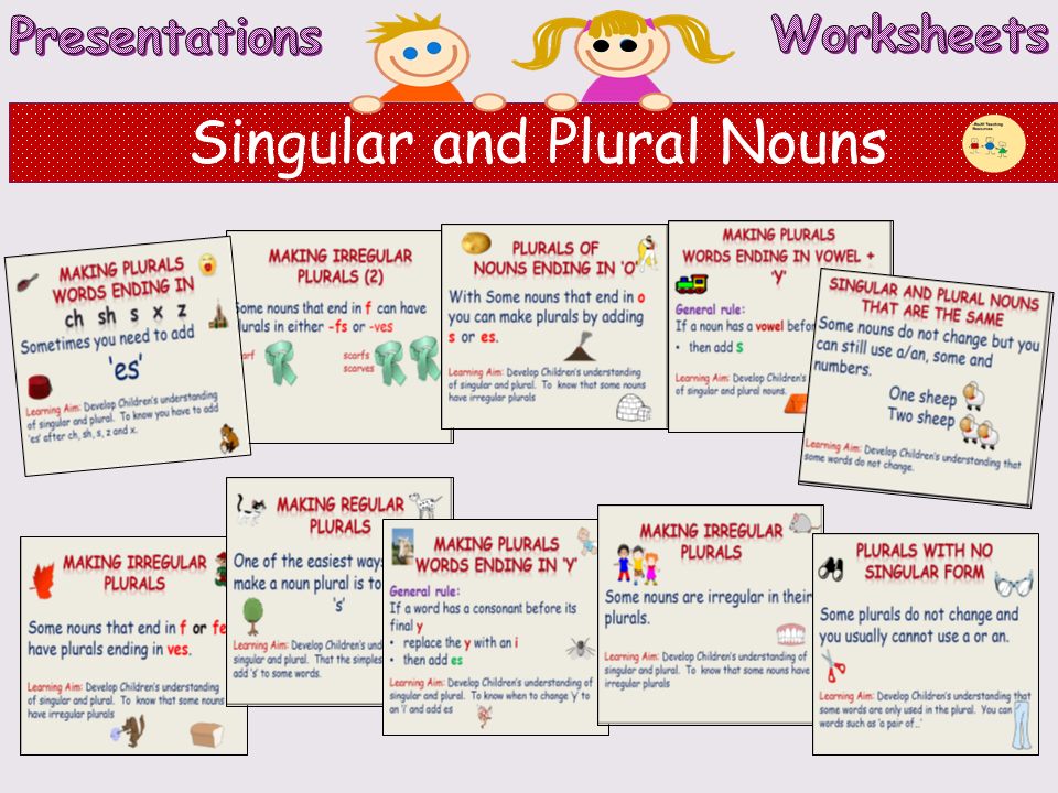 Write Singular Nouns into Plural Nouns Spellings and Vice Versa; Presentations, Worksheets, Activies