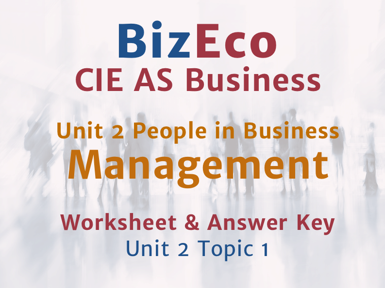 Unit 2 - Management - People in Business - CIE AS Business - Worksheet