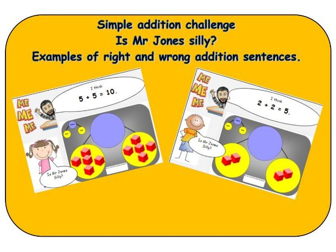 Simple addition challenge - Is Mr Jones silly? Examples of right and wrong number sentences