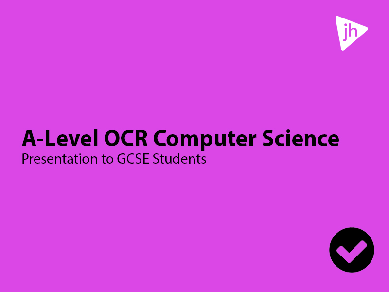 A-Level OCR Computer Science Taster Talk