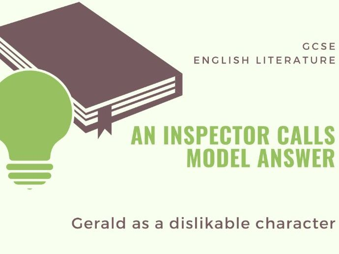 Model Answer: Gerald as dislikeable in 'An Inspector Calls'