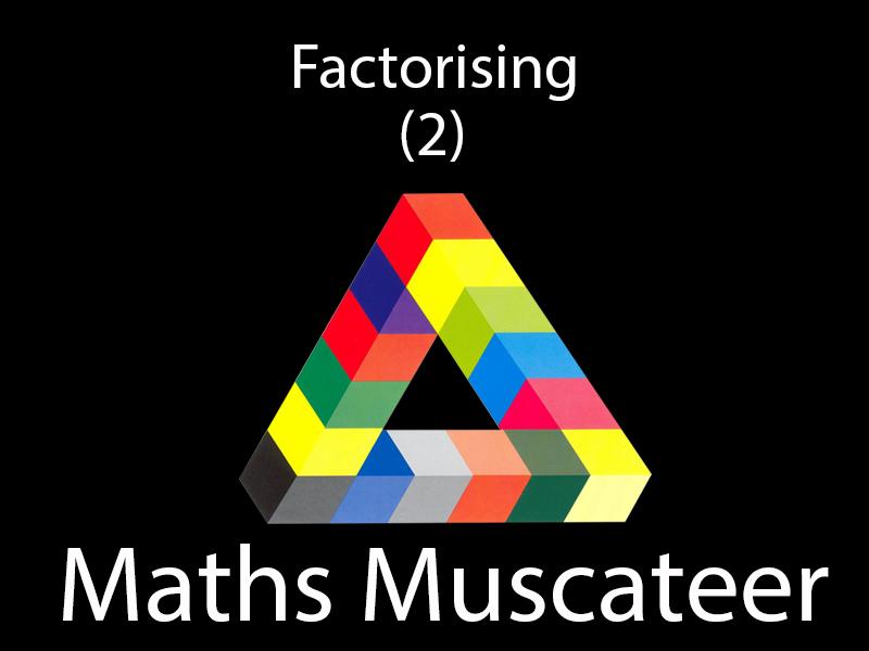 Factorising (2)