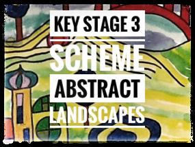 Key Stage 3 Art Scheme of Work. Abstract Landscape